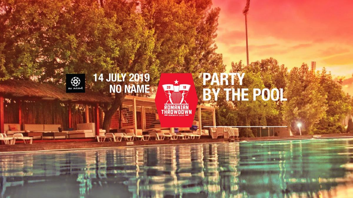Afterparty by the pool - Romanian Throwdown 2019